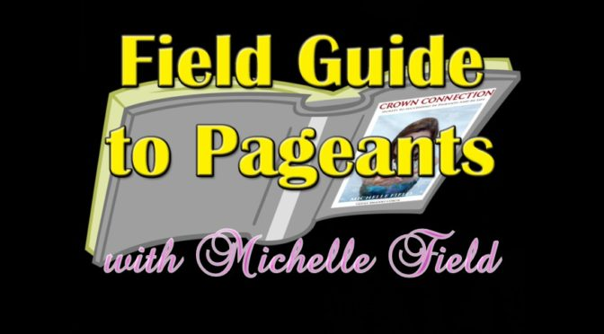 Field Guide to Pageants: Practice Out Loud