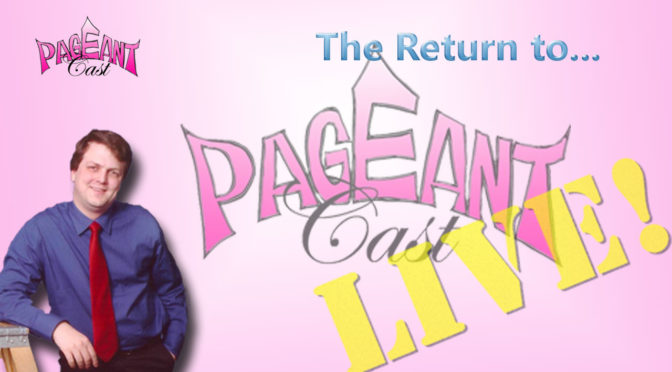 PageantCast Gazette: The Return to LIVE