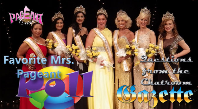 PageantCast Gazette: Mrs. Pageant Poll Results and Questions from the Chatroom