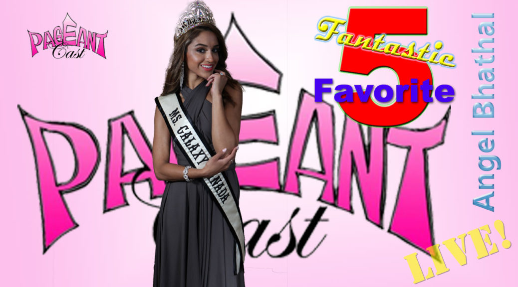 Angel Bhathal, Ms. Galaxy Canada: Fantastic Favorite Five