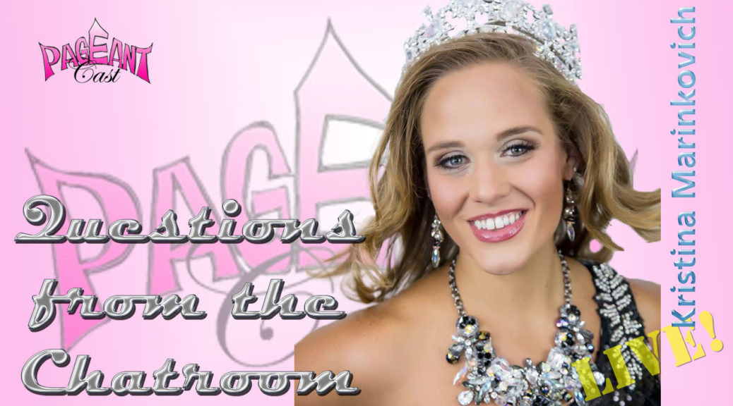 Kristina Marinkovich, Ms. US Universal 2016 - Questions from the Chatroom