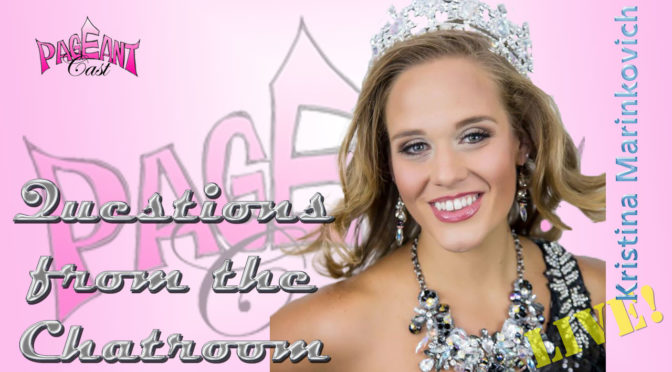 Kristina Marinkovich, Ms. US Universal 2016 – Questions from the Chatroom