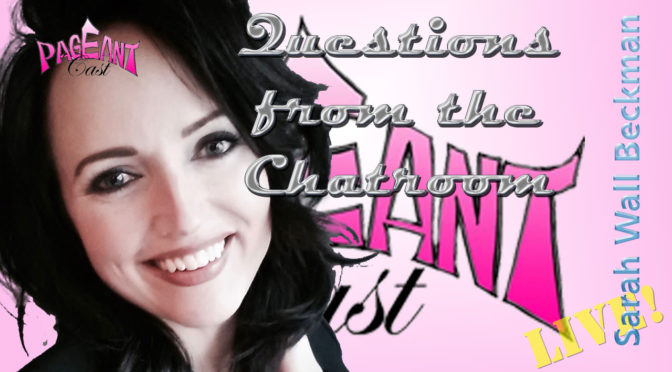 Sarah Wall Beckman, Interview & Pageant Coach: Questions in the Chatroom