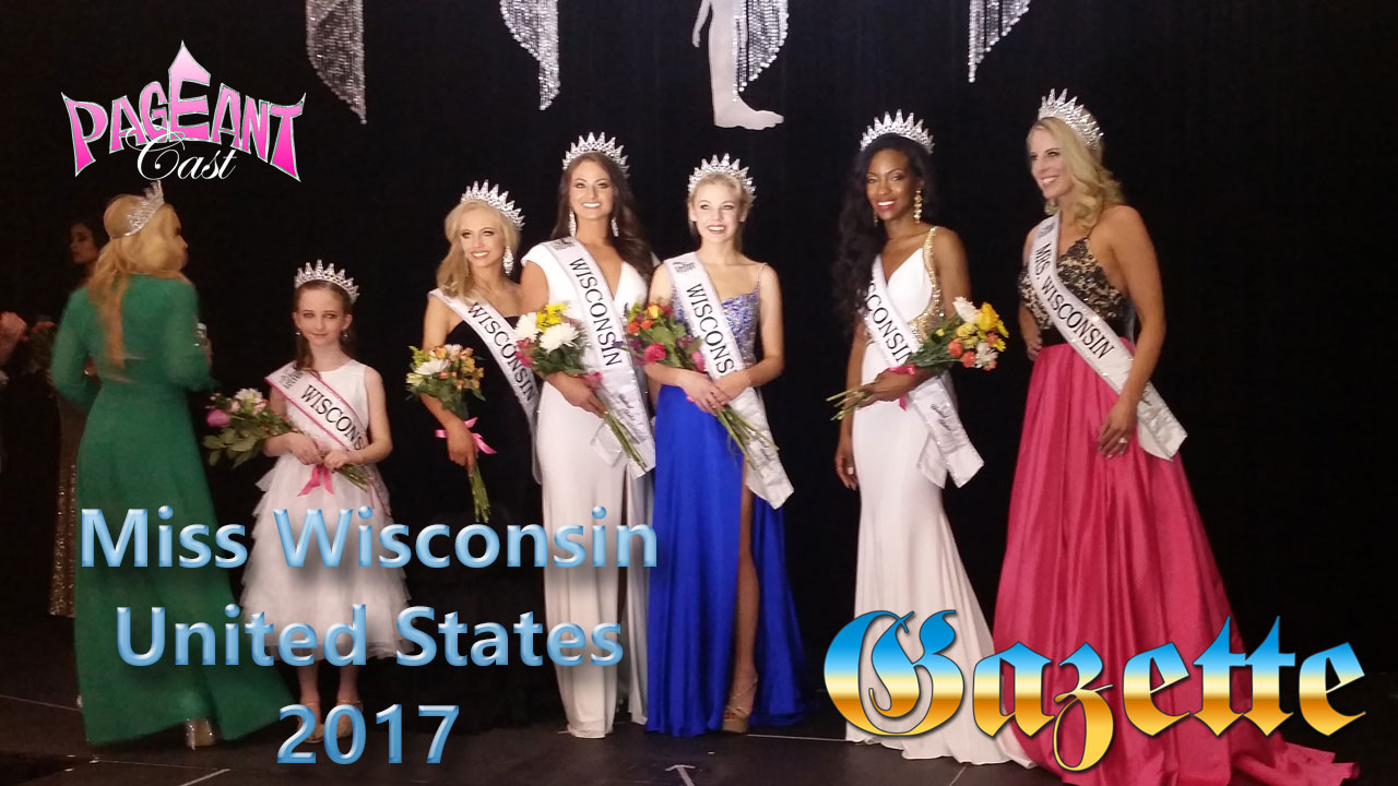 PageantCast Gazette: Miss Wisconsin United States 2017