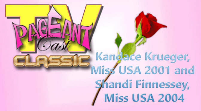 PageantCasTV: Miss USAs 2001 and 2004 – Kandace Krueger and Shandi Finnessey