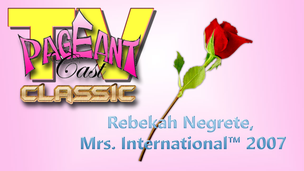 Rebekah Negrete, Mrs. International™ 2007