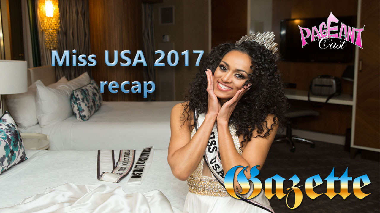 PageantCast Gazette: Miss USA 2017 Recap